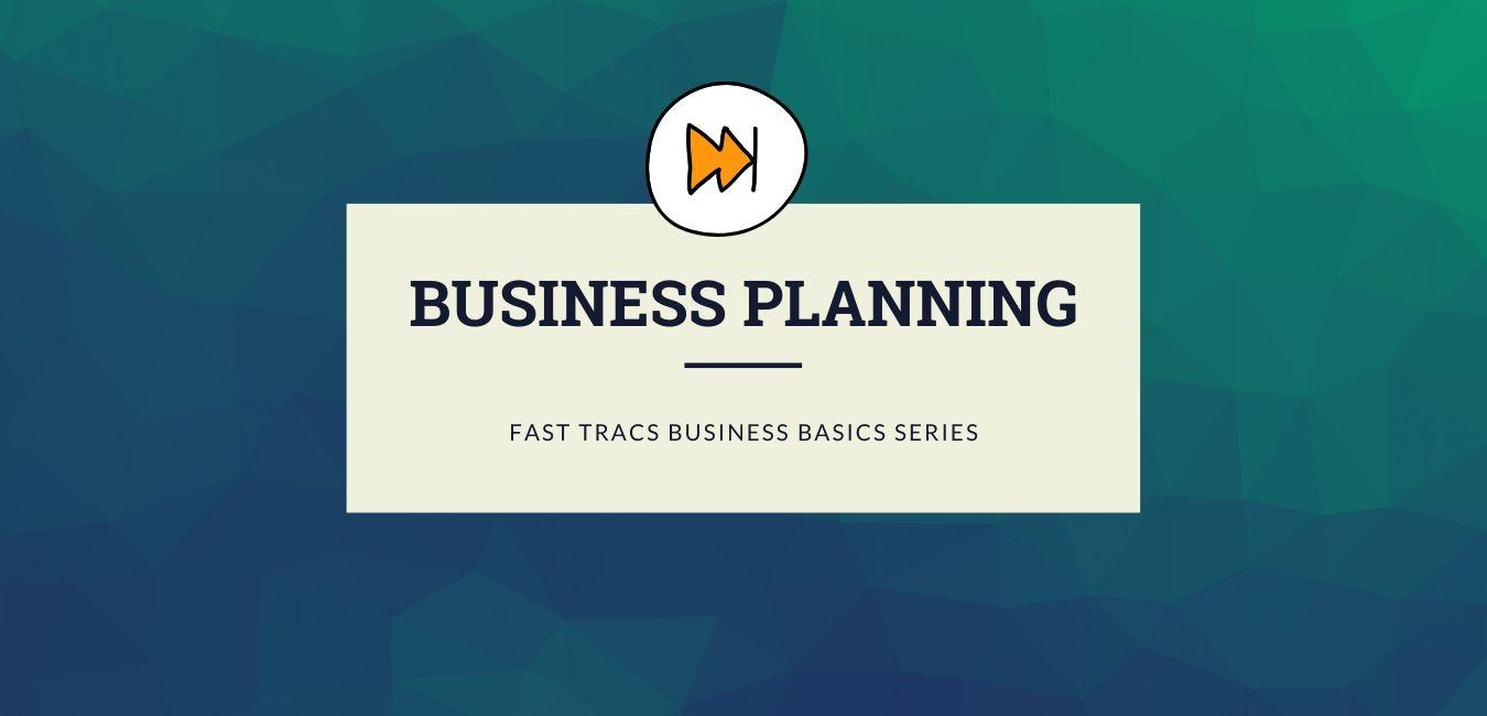 [In-Person] Business Planning - Fast Trac Business Basics