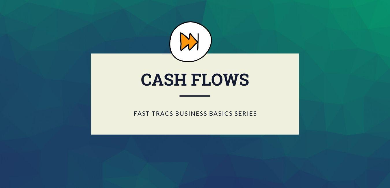 [Webinar] Cash Flows - Fast Trac Business Basics