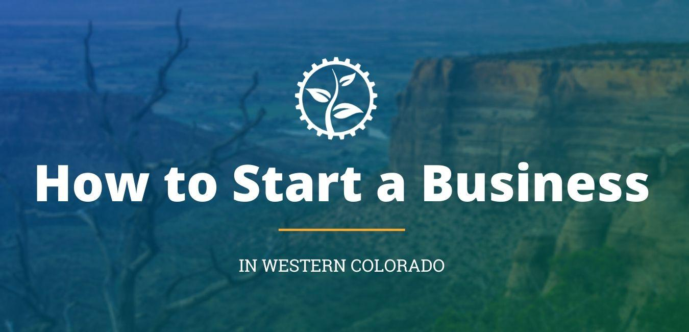 [In-Person] How to Start a Business in Western Colorado