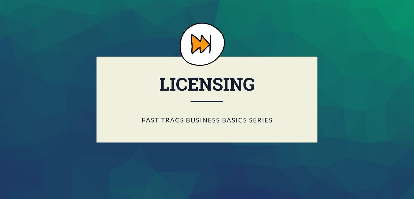 [Webinar] Licensing - Fast Tracs Business Basics