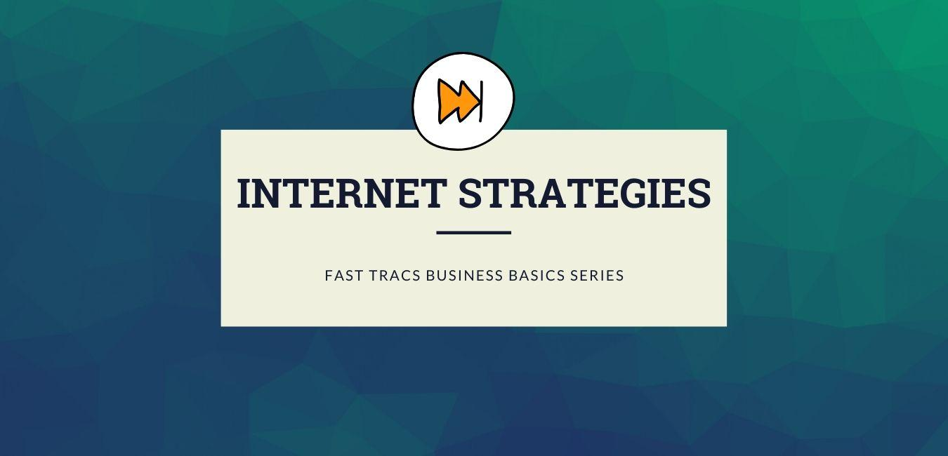 [Webinar] Internet Strategies - Fast Trac Business Basics
